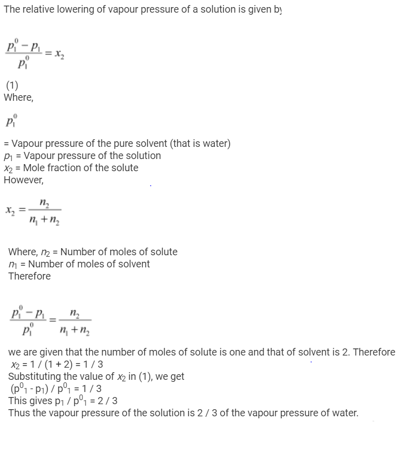 One mole of non volatile solute dissolved in 2 moles of